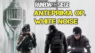 ANTEPRIMA OP. WHITE NOISE  + FINALE PRO LEAGUE  - RAINBOW SIX SIEGE