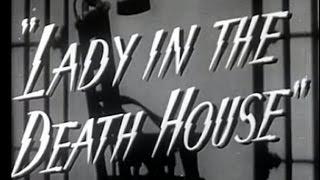 Lady in the Death House (1944) [Film Noir] [Drama]