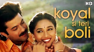 Koyal Si Teri Boli (HD) - Beta Songs - Anil Kapoor - Madhuri Dixit - 90s Romantic Song - Full Song