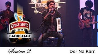 Der Na Karr, Dikshu Sarma - Kingfisher Strong Backstage