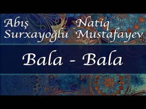 Natiq Mustafayev Bala bala