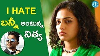 Nithya Menon Hates Allu Arjun    Tollywood Tales