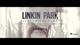 Linkin Park LOST IN THE ECHO(KillSonik Remix)