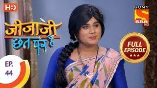Jijaji Chhat Per Hai - Ep 44 - Full Episode - 9th March, 2018
