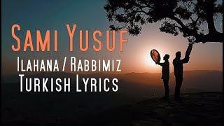 sami yusuf 2018 - Ilahana | Rabbimiz | Turkish Lyrics | New Single