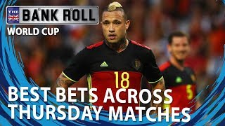 Best Bets Across World Cup Thursday Matches |  Team Bankroll Betting Tips