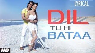 Dil Tu Hi Bataa Full Song with Lyrics | Krrish 3 | Hrithik Roshan, Kangana Ranaut