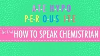 How To Speak Chemistrian: Crash Course Chemistry #11