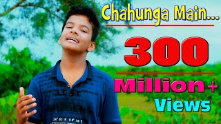 Chahunga Main Tujhe Hardam | Satyajeet Jena | Official Video