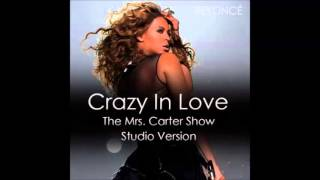 Beyoce Crazy in love Live  -The Mrs .Carter(Studio)