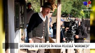 """Moromeții 2"" va fi lansat în 2018 - Litoral TV"