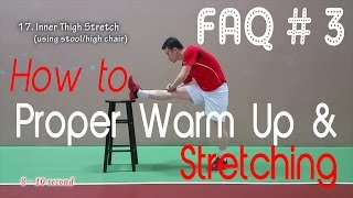 FAQ #3 - How to: Proper Warm up & Streching