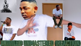 Kendrick Lamar - Untitled Unmastered (BEST Reaction/Review)