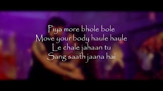 (LYRiCS)PIYA MORE Full Song Lyrical Video – Baadshaho | Emraan Hashmi & Sunny Leone HD