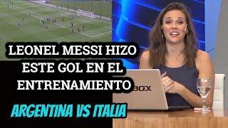 ARGENTINA VS ITALIA - MIRA EL GOLAZO QUE LIONEL MESSI HIZO EN EL ENTRENAMIENTO
