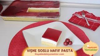 Vişne Soslu Hafif Pasta Tarifi / Hayalimdeki Yemekler