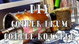 DIY Coffee Roaster (Copper Drum)
