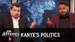 Is Kanye West the Mythical Black Republican? - The Jim Jefferies Show - Exclusive - Uncensored