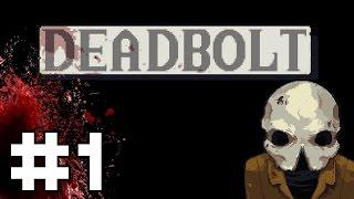 Deadbolt - Part 1 - Enter the Reaper [Deadbolt Gameplay / Let's Play PC]
