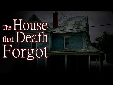 The House that Death Forgot by Josh Parker Creepypasta