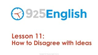 925 English Lesson 11 - How to How to Disagree with Ideas in English | Business English Conversation