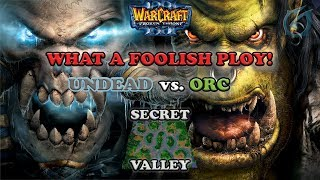 Grubby   Warcraft 3 The Frozen Throne   UD v Orc - What a Foolish Ploy! - Secret Valley