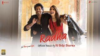 Radha - Official Remix by DJ Shilpi Sharma - Jab Harry Met Sejal | Shah Rukh Khan |Anushka | Pritam