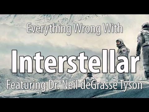 Everything Wrong With Interstellar Featuring Dr. Neil deGrasse Tyson