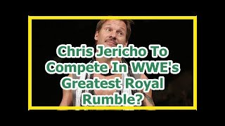 wwe news wrestlemania 34 2018: Chris Jericho To Compete In WWE