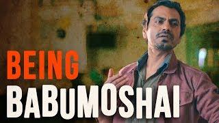 Being Babumoshai Ft. Nawazuddin Siddiqui | Being Indian