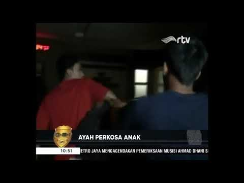 Di Jakarta Ada Ayah Perkosa Anak Kandung - 30 November 2017