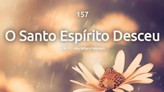 157 0 SANTO ESPÍRITO DESCEU - HINÁRIO ADVENTISTA