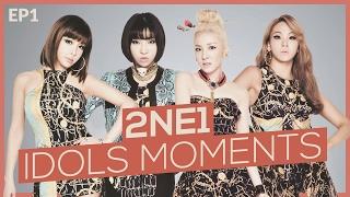 2NE1 (투애니원) - IDOL MOMENTS (EPISODE 1)