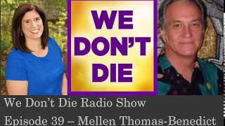 Episode 39 Mellen Thomas Benedict on We Don't Die Radio