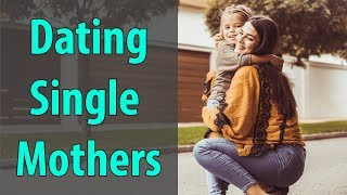 Dating Single Mothers