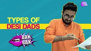 Types of Desi Dads | Types Of Indian Dads | Papa Aise Hote Hain | Bak Bak | Life Tak