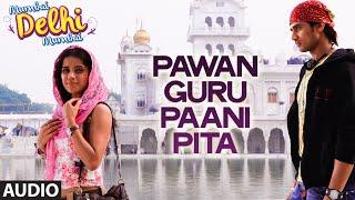'Pawan Guru Paani Pita' Full AUDIO Song | Mumbai Delhi Mumbai | Smriti Minocha | Sawan Dutta