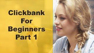 Clickbank For Beginners 2016  - Part 1 - Clickbank Training (No Website Needed)
