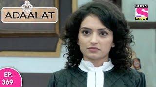 Adaalat - अदालत - Episode 369 - 28th September, 2017