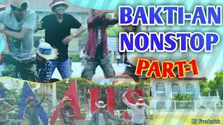 Bakti-an non stop.( BAKTE SA KABITE) part one