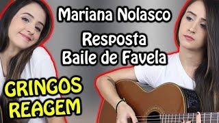 GRINGOS REAGEM - MARIANA NOLASCO - RESPOSTA BAILE DE FAVELA
