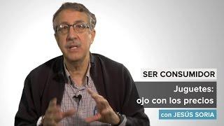 Juguetes: ojo con los precios (Videoblog 'SER Consumidor')