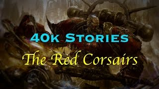 40k Stories: Huron Blackheart and the Red Corsairs