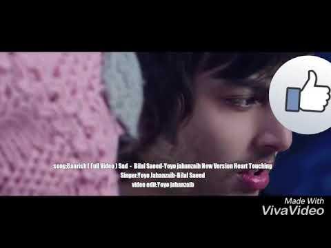 Baarish ( Full Video ) Neha Kakkar Bilal Saeed-Yoyo jahanzaib New Version Heart Touching Songs