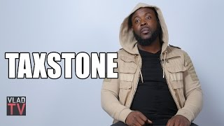 Taxstone: I'm Scared of Drake, He's Powerful