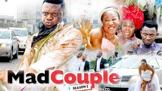 MAD COUPLE 2 - 2018 LATEST NIGERIAN NOLLYWOOD MOVIES