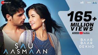 Sau Aasmaan - Full Video | Baar Baar Dekho | Sidharth Malhotra & Katrina Kaif | Armaan, Neeti Mohan