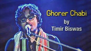 Ghorer Chabi by FAKIRA ,21st Jan,Asansol ,''Timir Unplgged''