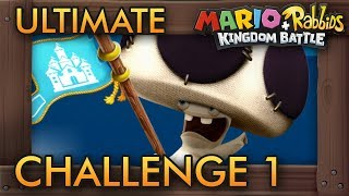 Mario + Rabbids Kingdom Battle - Ultimate Challenge 1