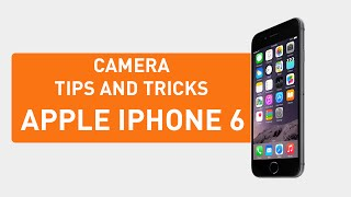 نصائح و حيل كاميرا آيفون ٦ - iPhone 6 Camera Tips and Tricks